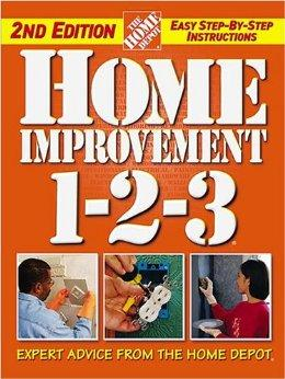 Image for HOME IMPROVEMENT 1-2-3: EXPERT ADVICE FROM THE HOME DEPOT (HOME DEPOT ... 1 -2-3)