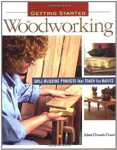 Image for GETTING STARTED IN WOODWORKING: SKILL-BUILDING PROJECTS THAT TEACH THE BASI CS