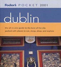 Image for FODOR'S POCKET DUBLIN 2001: THE ALL-IN-ONE GUIDE TO THE BEST OF THE CITY PA CKED WITH PLACES TO EAT, SLEEP, S HOP AND EXPLORE (PO