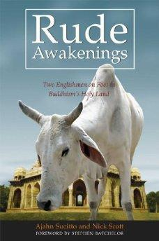 Image for RUDE AWAKENINGS: TWO ENGLISHMEN ON FOOT IN BUDDHISM'S HOLY LAND