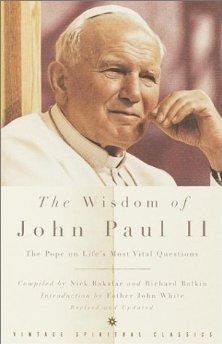 Image for THE WISDOM OF JOHN PAUL II: THE POPE ON LIFE'S MOST VITAL QUESTIONS