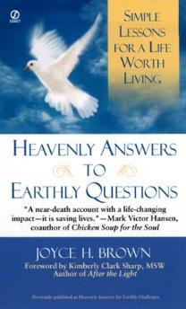 Image for HEAVENLY ANSWERS FOR EARTHLY QUESTIONS: SIMPLE LESSONS FOR A LIFE WORTH LIV ING