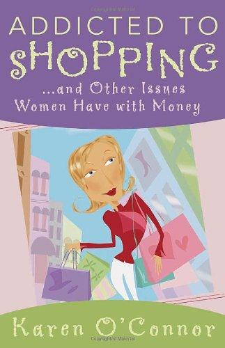 Image for ADDICTED TO SHOPPING AND OTHER ISSUES WOMEN HAVE WITH MONEY