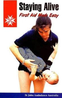 Image for STAYING ALIVE - FIRST AID WITH ST JOHN AMBULANCE