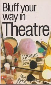 Image for BLUFF YOUR WAY IN THEATRE (BLUFFER GUIDES)