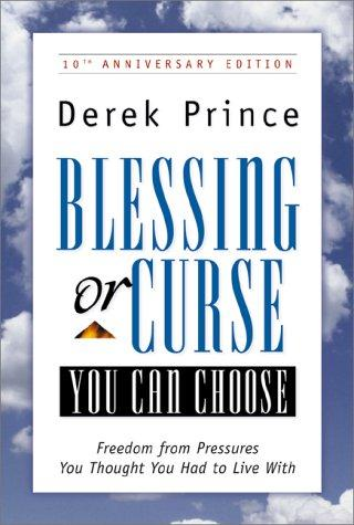 Image for BLESSING OR CURSE: YOU CAN CHOOSE: FREEDOM FROM PRESSURES YOU THOUGHT YOU H AD TO LIVE WITH