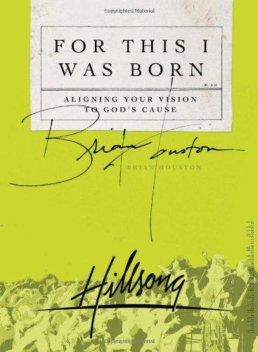 Image for FOR THIS I WAS BORN: ALIGNING YOUR VISION TO GOD'S CAUSE