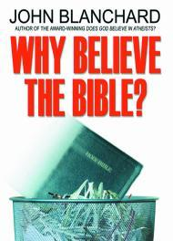 Image for WHY BELIEVE THE BIBLE? (POPULAR CHRISTIAN APOLOGETICS COLLECTIONS)