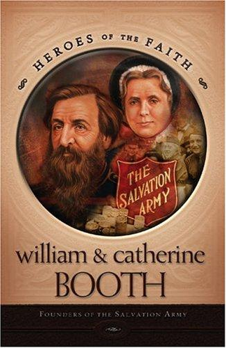 Image for WILLIAM AND CATHERINE BOOTH: FOUNDERS OF THE SALVATION ARMY (HEROES OF THE FAITH (CONCORDIA))