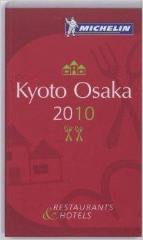 Image for MICHELIN GUIDE KYOTO OSAKA 2010: HOTELS & RESTAURANTS (MICHELIN GUIDE/MICHE LIN)