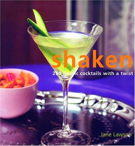 Image for SHAKEN: 250 CLASSIC COCKTAILS WITH A TWIST