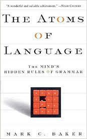 Image for THE ATOMS OF LANGUAGE: THE MIND'S HIDDEN RULES OF GRAMMAR