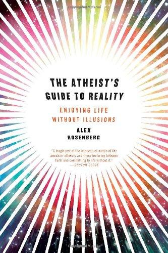 Image for THE ATHEIST'S GUIDE TO REALITY: ENJOYING LIFE WITHOUT ILLUSIONS