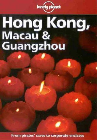 Image for LONELY PLANET HONG KONG, MACAU & GUANGZHOU (HONG KONG MACAU AND GUANGZHOU, 9TH ED)