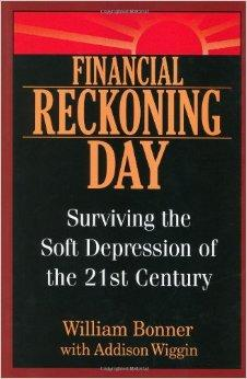 Image for FINANCIAL RECKONING DAY: SURVIVING THE SOFT DEPRESSION OF THE 21ST CENTURY