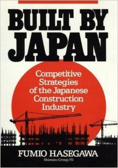 Image for BUILT BY JAPAN: COMPETITIVE STRATEGIES OF THE JAPANESE CONSTRUCTION INDUSTR Y.