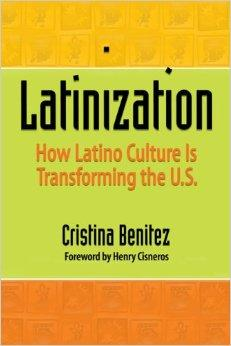 Image for LATINIZATION: HOW LATINO CULTURE IS TRANSFORMING THE U.S.