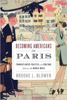 Image for BECOMING AMERICANS IN PARIS: TRANSATLANTIC POLITICS AND CULTURE BETWEEN THE WORLD WARS