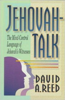 Image for JEHOVAH-TALK: THE MIND-CONTROL LANGUAGE OF JEHOVAH'S WITNESSES