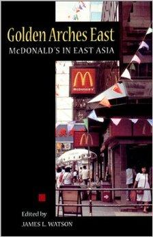 Image for GOLDEN ARCHES EAST: MCDONALD'S IN EAST ASIA