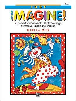 Image for JUST IMAGINE!, BOOK 1: 7 ELEMENTARY PIANO SOLOS THAT ENCOURAGE EXPRESSIVE, INAGINATIVE PLAYING