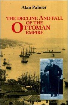 Image for THE DECLINE AND FALL OF THE OTTOMAN EMPIRE