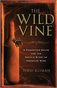 Image for THE WILD VINE: A FORGOTTEN GRAPE AND THE UNTOLD STORY OF AMERICAN WINE