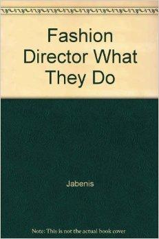 Image for THE FASHION DIRECTORS: WHAT THEY DO AND HOW TO BE ONE