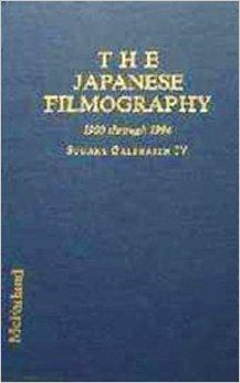 Image for THE JAPANESE FILMOGRAPHY: A COMPLETE REFERENCE TO 209 FILMMAKERS AND THE OV ER 1250 FILMS RELEASED IN THE UNITED STATES, 1900 THR