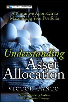 Image for UNDERSTANDING ASSET ALLOCATION: AN INTUITIVE APPROACH TO MAXIMIZING YOUR PO RTFOLIO