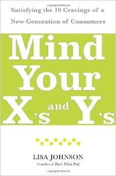 Image for MIND YOUR X'S AND Y'S: SATISFYING THE 10 CRAVINGS OF A NEW GENERATION OF CO NSUMERS