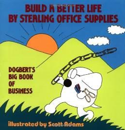 Image for BUILD A BETTER LIFE BY STEALING OFFICE SUPPLIES: DOGBERT'S BIG BOOK OF BUSI NESS