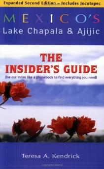 Image for MEXICO'S LAKE CHAPALA AND AJIJIC: THE INSIDERS GUIDE