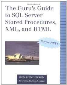 Image for THE GURU'S GUIDE TO SQL SERVER STORED PROCEDURES, XML, AND HTML