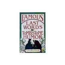 Image for FAMOUS LAST WORDS AND TOMBSTONE HUMOR