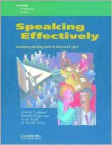 Image for SPEAKING EFFECTIVELY: DEVELOPING SPEAKING SKILLS FOR BUSINESS ENGLISH (CAMB RIDGE PROFESSIONAL ENGLISH)