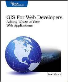 Image for GIS FOR WEB DEVELOPERS: ADDING 'WHERE' TO YOUR WEB APPLICATIONS