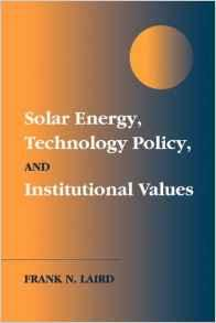 Image for SOLAR ENERGY, TECHNOLOGY POLICY, AND INSTITUTIONAL VALUES
