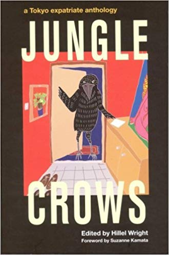 JUNGLE CROWS: A TOKYO EXPATRIATE ANTHOLOGY
