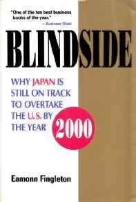 Image for BLINDSIDE: WHY JAPAN IS STILL ON TRACK TO OVERTAKE THE U.S. BY THE YEAR 200 0