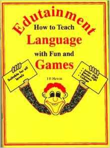 Image for EDUTAINMENT: HOW TO TEACH LANGUAGE WITH FUN & GAMES