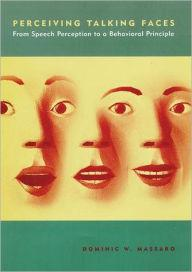 Image for PERCEIVING TALKING FACES: FROM SPEECH PERCEPTION TO A BEHAVIORAL PRINCIPLE / EDITION 1