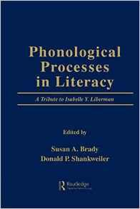 Image for PHONOLOGICAL PROCESSES IN LITERACY: A TRIBUTE TO ISABELLE Y. LIBERMAN