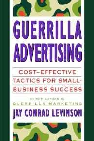 Image for GUERRILLA ADVERTISING: COST-EFFECTIVE TECHNIQUES FOR SMALL-BUSINESS SUCCESS