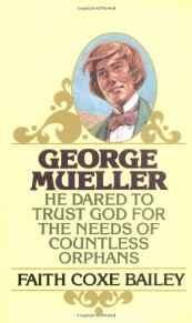 Image for GEORGE MUELLER: HE DARED TO TRUST GOD FOR THE NEEDS OF COUNTLESS ORPHANS