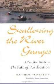 Image for SWALLOWING THE RIVER GANGES : A PRACTICE GUIDE TO THE PATH OF PURIFICATION