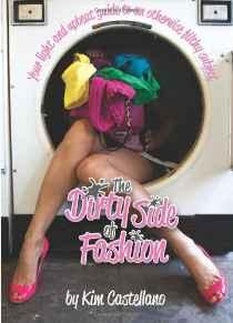 Image for THE DIRTY SIDE OF FASHION: INTERACTIVE BOOK OF WARDROBE-SAVING TIPS, STICKE RS, AND PRODUCTS