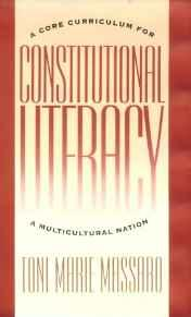 Image for CONSTITUTIONAL LITERACY: A CORE CURRICULUM FOR A MULITCULTURAL NATION