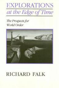 Image for EXPLORATIONS ON THE EDGE OF TIME: THE PROSPECTS FOR WORLD ORDER