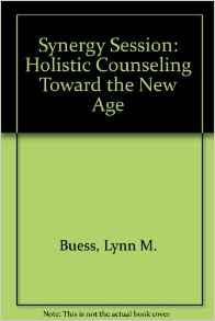 Image for SYNERGY SESSION: HOLISTIC COUNSELING TOWARD THE NEW AGE